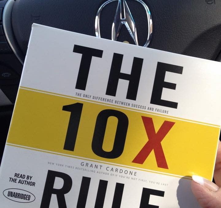 The 10X Rule Can Multiply Your Income